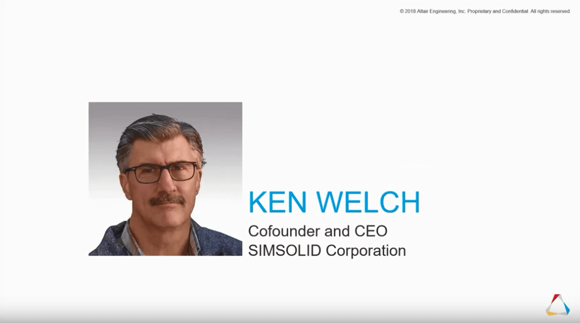 Altair SimSolid – System introduction, Ken Welch webinar