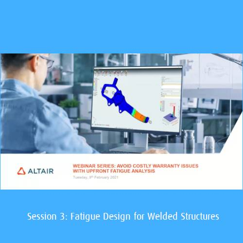 Part 3 of Recorded Webinar – Fatigue and Durability Analysis of Welds (HyperLife)