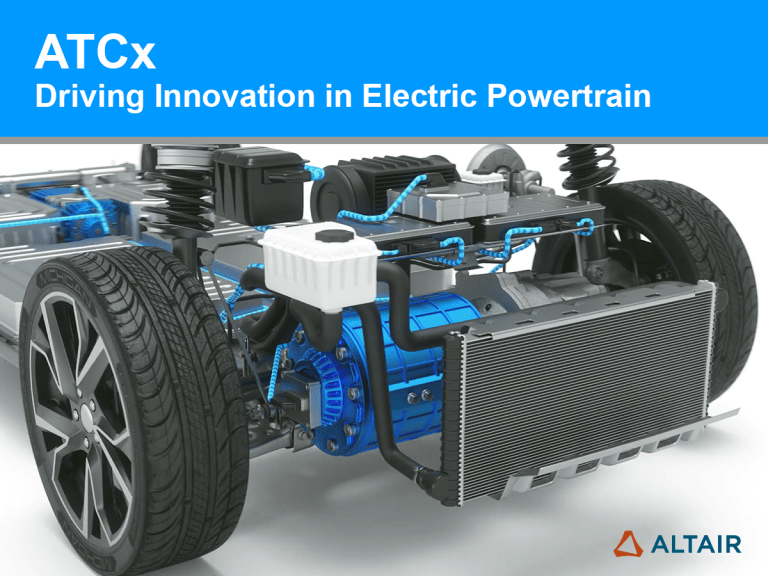 ATCx Driving Innovation in Electric Powertrain