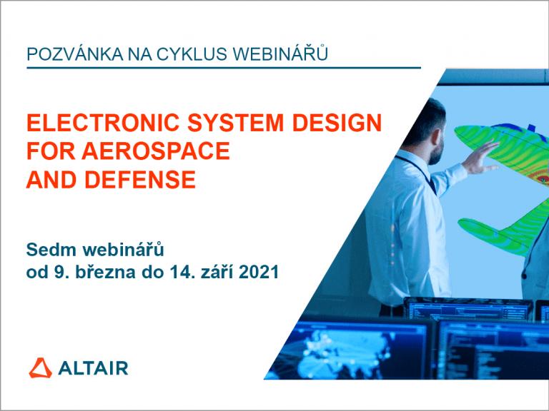 Cyklus webinářů: Electronic System Design for Aerospace & Defense