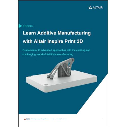 eBook: Learn Additive Manufacturing with Altair Inspire Print3D