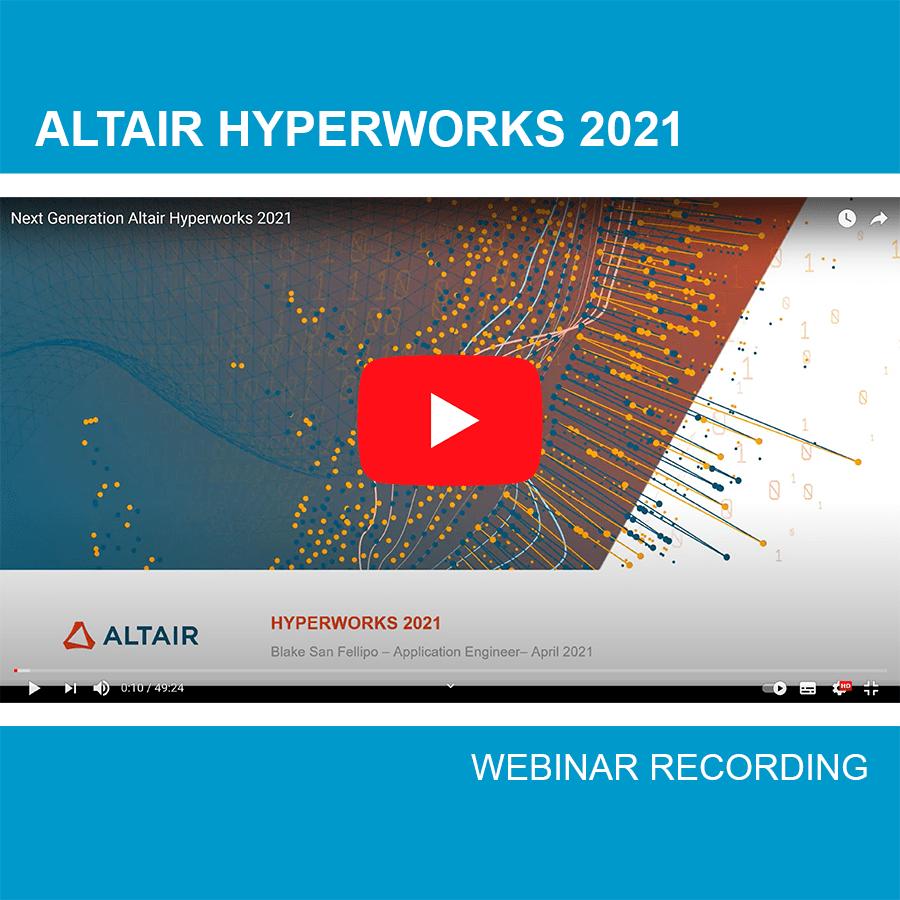 Altair HyperWorks 2021 | webinar recording