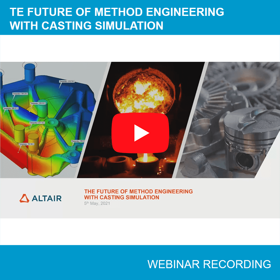 Webinar: The Future of Method Engineering with Casting Simulation