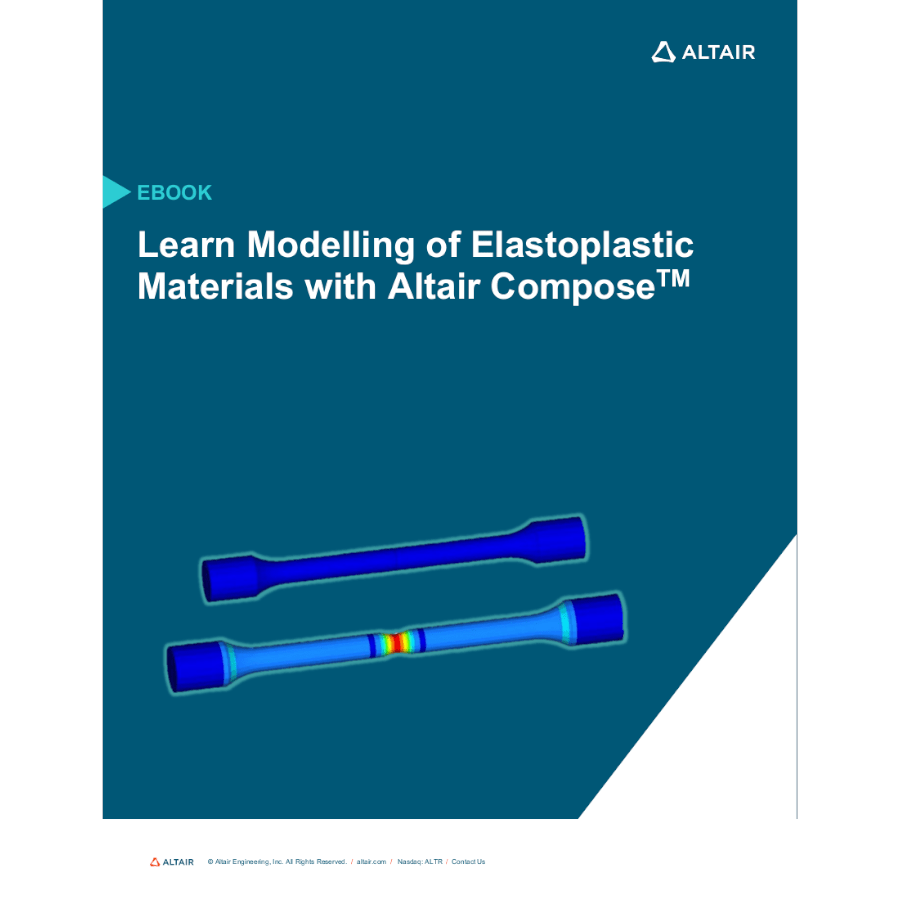 eBook: Learn Modeling of Elastoplastic Materials with Altair Compose