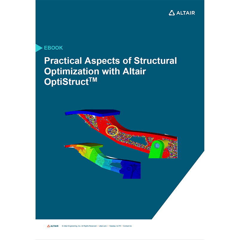 eBook: Practical Aspects of Structural Optimization with Altair OptiStruct
